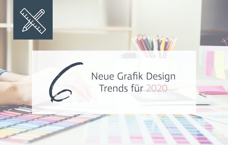 Blogbeitrag sechs neue Grafik Design Trends fuer 2020