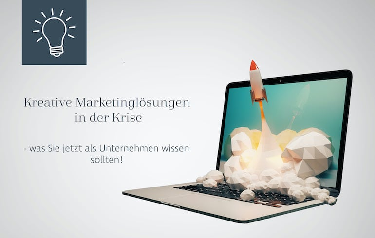 Blogbeitrag Kreative Marketinglösungen in der Krise
